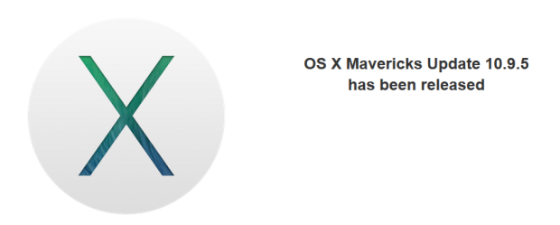 OS X Mavericks Update 10.9.5 has been released